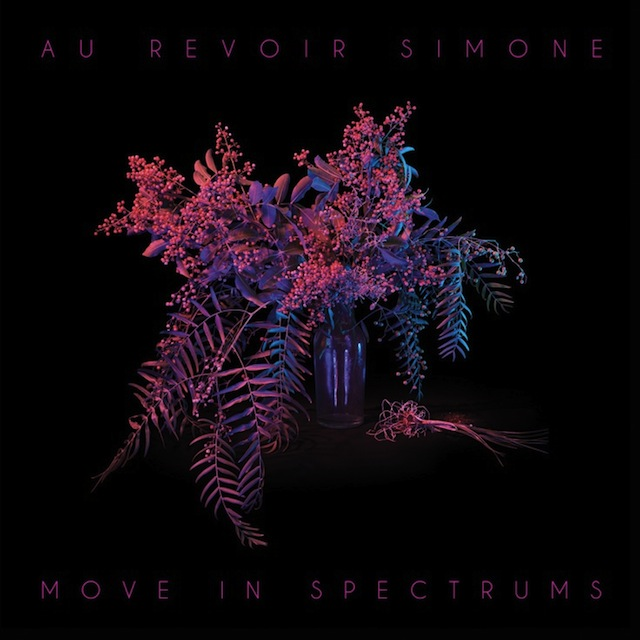 AU REVOIR SIMONE- | Album : Move in spectrums (2013) |