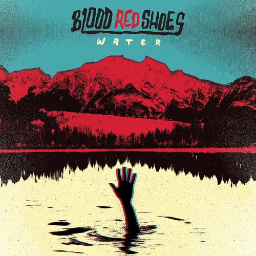 BLOOD RED SHOES- | Album : Water (2013) |