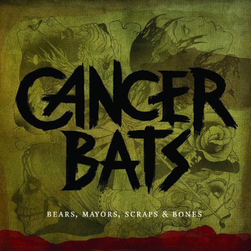 CANCER BATS- | Album : Bears, mayors, scraps and bones (2010) | Good Fight Music