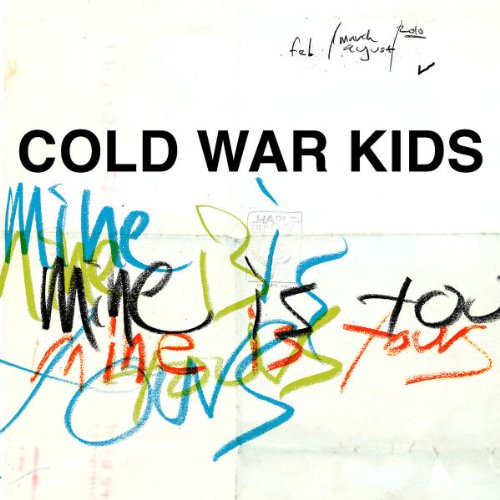 COLD WAR KIDS- | Album : Mine is yours (2011) |