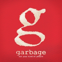 GARBAGE- | Album : Not your kind of people (2012) |