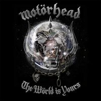MOTORHEAD- | Album : The world is yours (2010) |