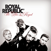 ROYAL REPUBLIC- | Album : We are the royal (2011) | Roadrunner