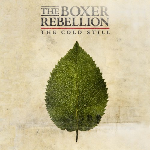 THE BOXER REBELLION- | Album : The cold still (2011) |